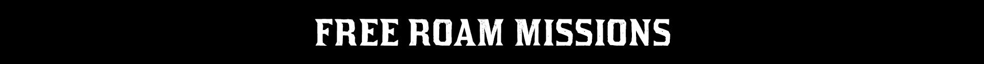 Free Roam Missions