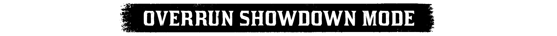 Overrun Showdown Modes