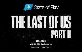 برنامه State of Play برای بازی Last of Us Part II